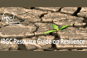 IRGC Resource Guide on Resilience